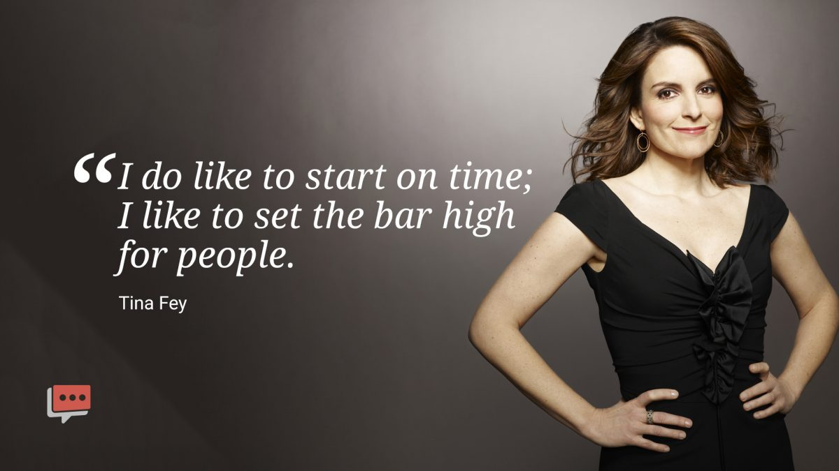 tina fey quote on starting on time